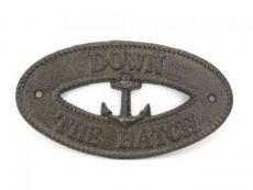 Cast Iron Down the Hatch with Anchor Sign 8