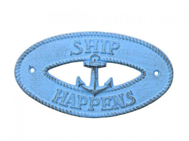 Rustic Light Blue Cast Iron Ship Happens with Anchor Sign 8