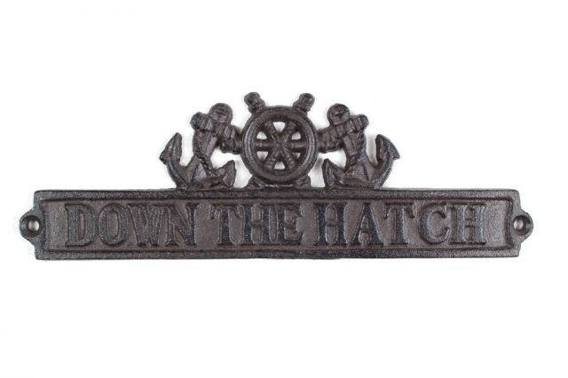Cast Iron Down the Hatch Sign with Ship Wheel and Anchors 9