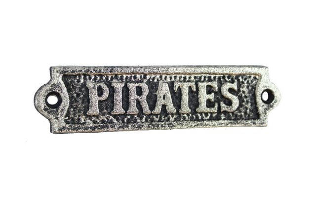 Rustic Silver Cast Iron Pirates Sign 6